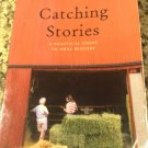 Catching Stories : A Practical Guide to Oral History by DeBlasio, Mould & Ganzert (2009)