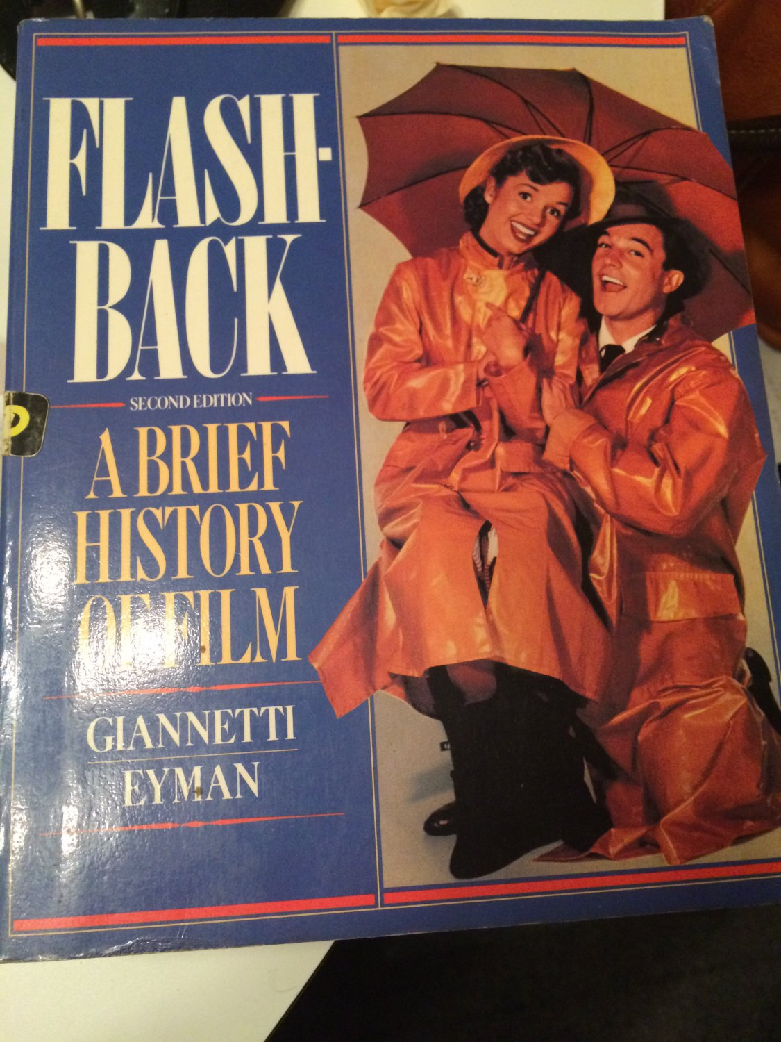 Flashback: A Brief History of Film [Mar 01, 1991] Giannetti, Louis and Eyman, Scott