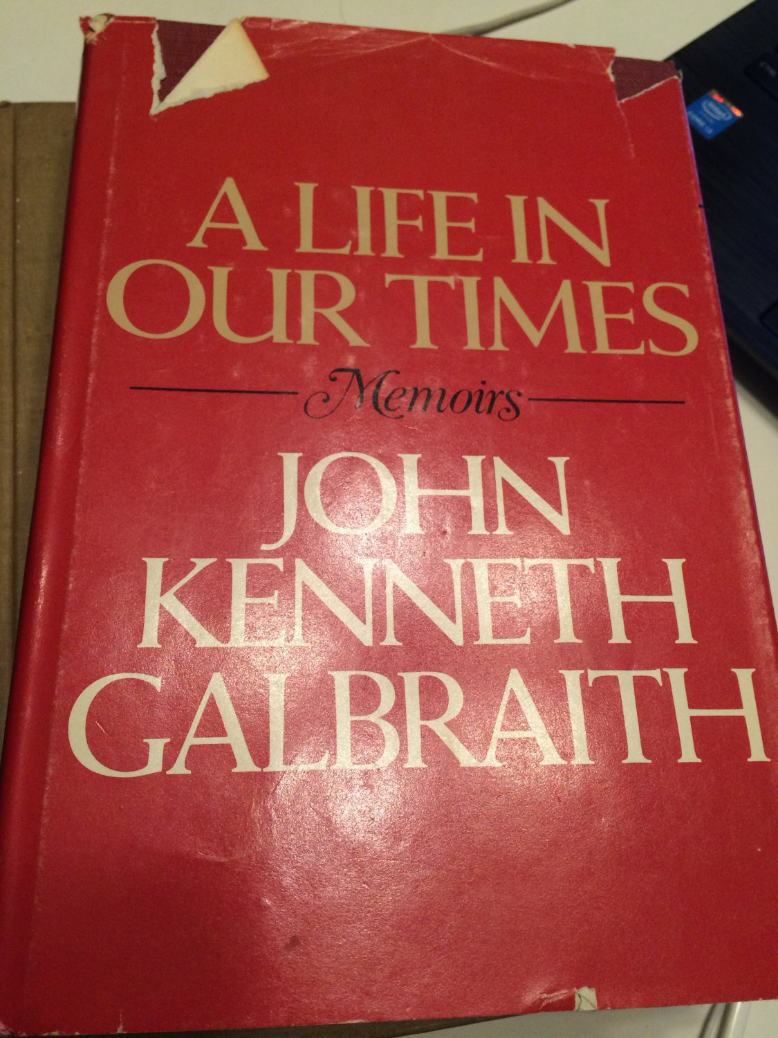 A Life in Our Times [May 01, 1981] Galbraith, John Kenneth �