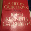 A Life in Our Times [May 01, 1981] Galbraith, John Kenneth …