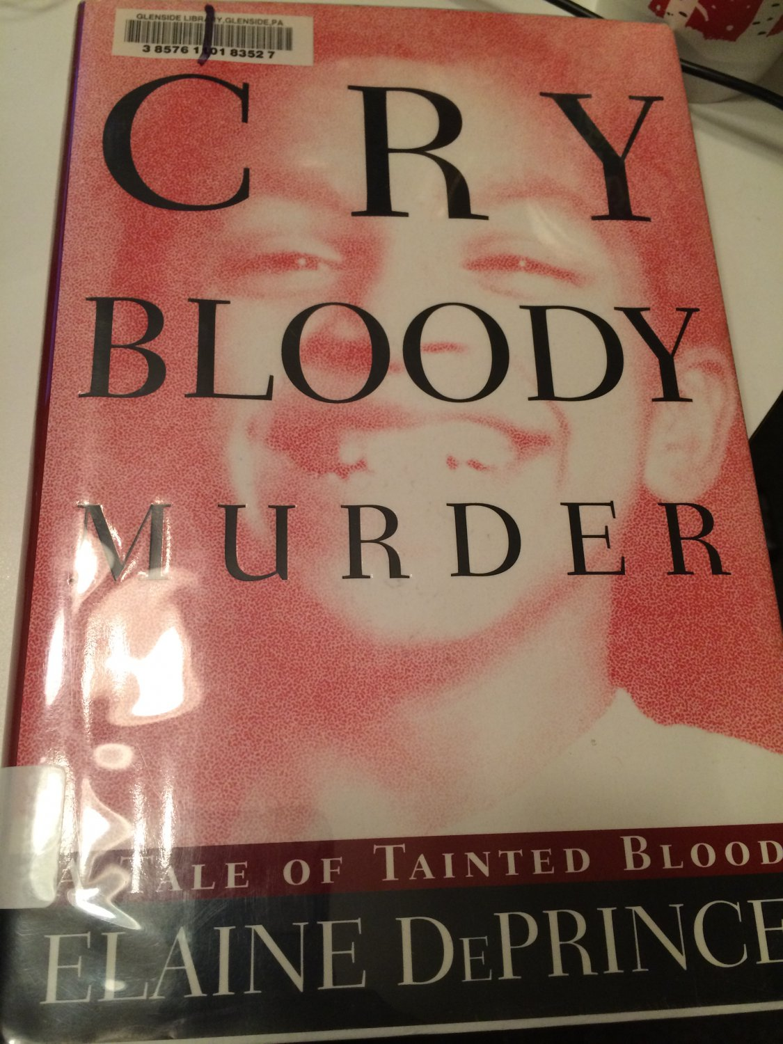 Cry Bloody Murder:: A Tale of Tainted Blood [Jun 17, 1997] Deprince, Elaine