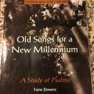 Old songs for a new millennium: A study of Psalms (Horizons Bible study) [Jan 01, 1999] Downs, Fane