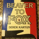 Beaver to Fox [Aug 01, 1986] Kartun, Derek