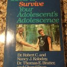 How to Survive Your Adolescent's Adolescence [Sep 30, 1986] Cheryl A. Deep and Robert C. Kolodny