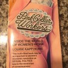 Pink Collar Workers [Apr 01, 1978] Howe, Louise Kapp