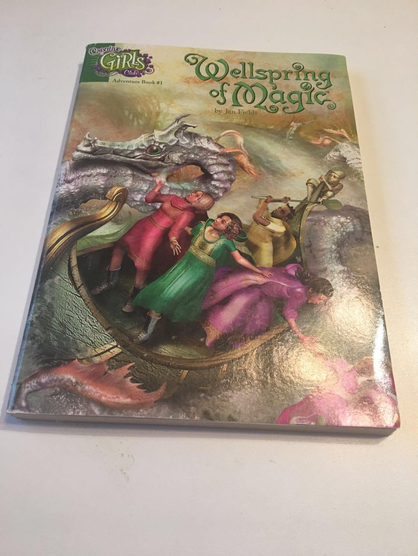 Wellspring of Magic (Creative Girls Club Adventure, Book 1)2012 by Fields & Durney