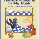 There's a Skunk in My Bunk : Helping Children Learn Tolerance by Joseph T....