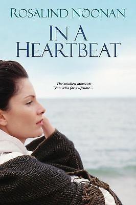 In A Heartbeat by Rosalind Noonan (2010, Paperback)