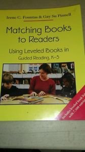 Matching Books to Readers : Using Leveled Books in Guided Reading, K-3 by...