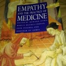 Empathy and the Practice of Medicine : Beyond Pills and the Scalpel (1993,...
