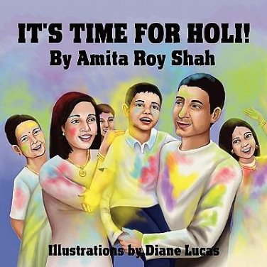 It's Time for Holi! by Amita Roy Shah (2011, Paperback)