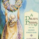 Druid's Herbal for the Sacred Earth Year by Ellen Evert Hopm