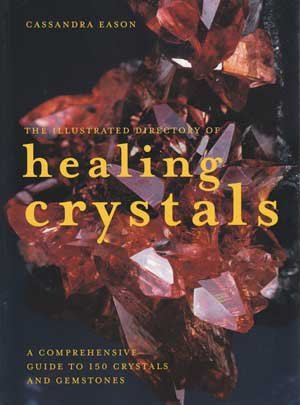 Illustrated Directory of Healing Crystals by Cassandra Eason