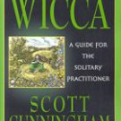 Wicca: Guide for/Solitary Practitioner by Scott Cunningham