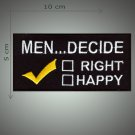 Men decide embroidered patch