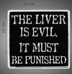 The liver is evil embroidered patch
