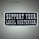 Support your local bartender embroidered patch