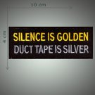 Silence is golden embroidered patch
