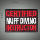 Certified muff diving instructor embroidered patch
