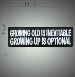 Growing old is inevitable embroidered patch