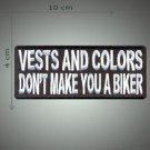 Vests and colors dont make you biker embroidered patch