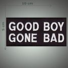 Good boy gone bad embroidered patch