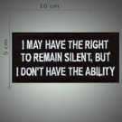 To remain silent embroidered patch