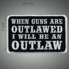 When guns are outlawed embroidered patch