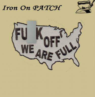 fu-k off we are full embroidered patch