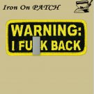 Warning I fu-k back embroidered patch