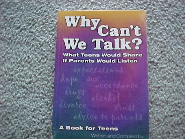 Why Can't We Talk?: What Teens Would Share If Parents Would Listen (Paperback)