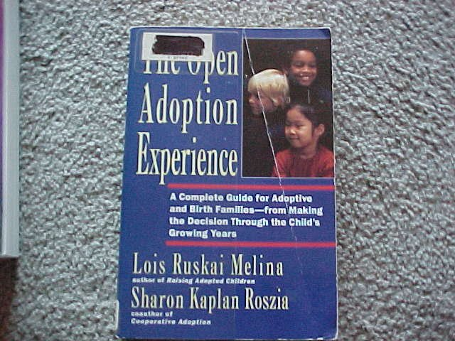 Open Adoption Experience: Complete Guide for Adoptive and Birth Families  (Paperback)
