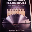 Table Saw Techniques Revised d  Roger W. Cliffe Very Good