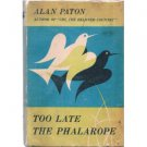 TOO LATE THE PHALAROPE PATON ALAN