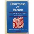 Shortness of Breath: A Guide to Better Living and Breathing by Kenneth M. Moser
