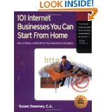 101 Internet Businesses and Build Your Own Successful e-Business