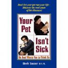 YOUR PET ISNT SICK HERBERT TANZER D.V.M.