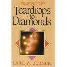 TEARDROP TO DIAMONDS CARL W. BERNER