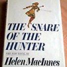 THE SNARE OF THE HUNTER  HELEN MACINNES