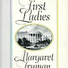 FIRST LADIES MARGARET TRUMAN