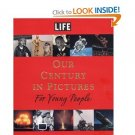 0316815896 LIFE: Our Century in Pictures for Young People