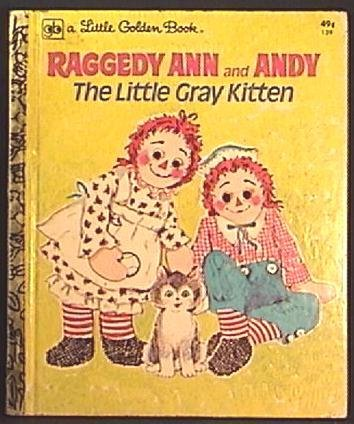 GOLDEN Book RAGGEDY ANN and ANDY Gray KITTEN Ship $1.85