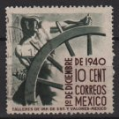 Mexico 1940 - Scott 766 used - 10c, Inauguration of Pres. Manuel Avila Comacho  (8-257)