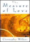 The Measure of Love by Christopher Wilkins