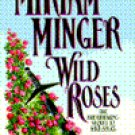 Wild Roses by Miriam Minger