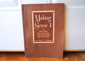 Making Sense I: How to Say What You Mean and Understand What You Read Salisbury & Leonard 1936