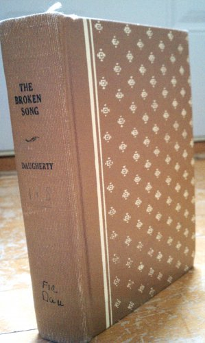 The Broken Song Sonia Daugherty 1935 Vintage Book