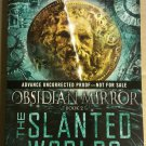 The Slanted Worlds (Obsidian Mirror) by Catherine Fisher (ARC)
