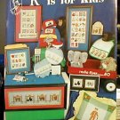 SPECIAL PRICE - K is For Kids - LIKE-NEW Cross Stitch