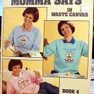 Momma Says in Waste Canvas - Book 4 - Cross Stitch